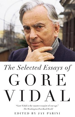 essays by gore vidal Gore vidal on writing essays, 1952 - 1992 gore vidal: writer against the grain was edited by jay parini writer against the grain was a session of the 2009 key west literary seminar, held at the san carlos institute.
