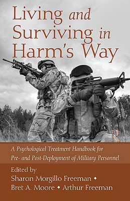 Living and Surviving in Harm's Way By Freeman, Sharon Morgillo (EDT)/ Moore, Bret A. (EDT)/ Freeman, Arthur (EDT)