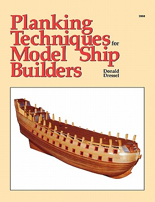 Planking Techniques for Model Ship Builders By Dressel, Donald