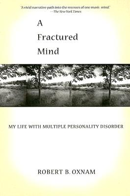 A Fractured Mind By Oxnam, Robert B.